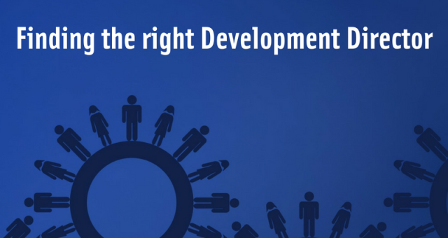 Finding the right Development Director